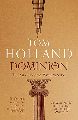 9781408706954: Dominion: The Making of the Western Mind