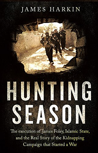 9781408707371: The Hunting Season: The Execution of James Foley, Islamic State, and the Real Story of the Kidnapping Campaign That Started a War