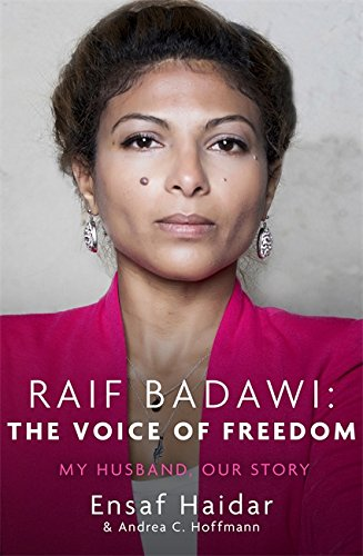 Raif Badawi: The Voice of Freedom: Andrea C. Hoffmann
