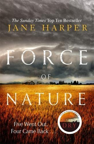 9781408708200: Force of Nature: by the author of the Sunday Times top ten bestseller, The Dry