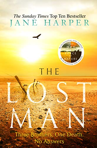 9781408708217: The Lost Man: by the author of the Sunday Times top ten bestseller, The Dry