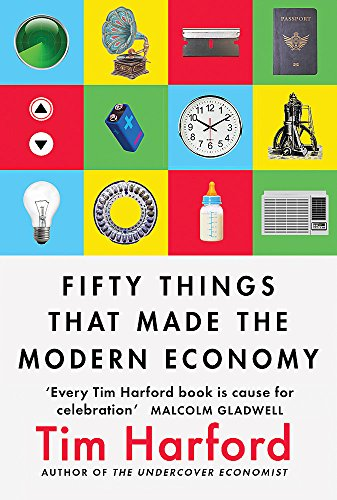 Fifty Things that Made the Modern Economy: Little, Brown Book Group