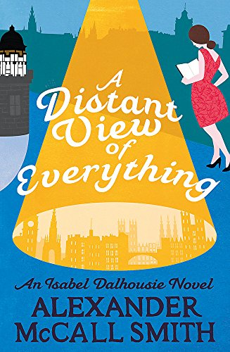 9781408709405: A Distant View of Everything (Isabel Dalhousie Novels)