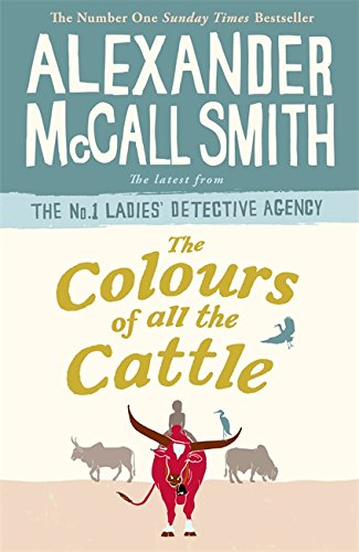 9781408711095: The Colours of all the Cattle (No. 1 Ladies' Detective Agency)