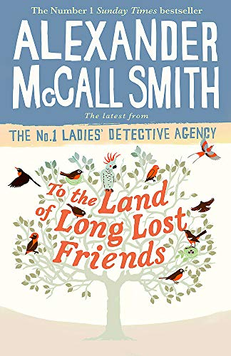 9781408711101: To the Land of Long Lost Friends (No. 1 Ladies' Detective Agency)