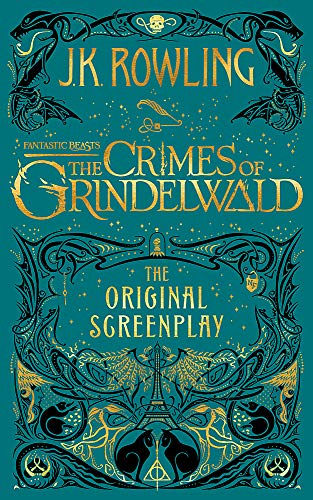 Fantastic Beasts: The Crimes of Grindelwald: J K Rowling