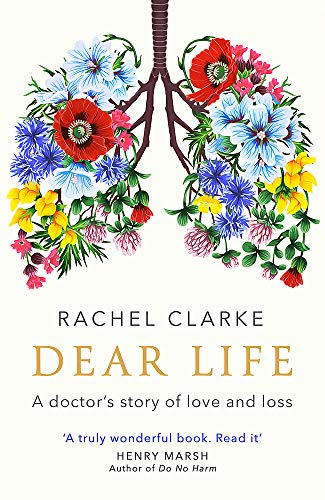 9781408712528: Dear Life: A Doctor's Story of Love and Loss