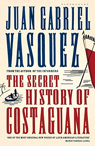 The Secret History of Costaguana-SIGNED, LOCATED & DATED FIRST PRINTING: Vasquez, Juan Gabriel