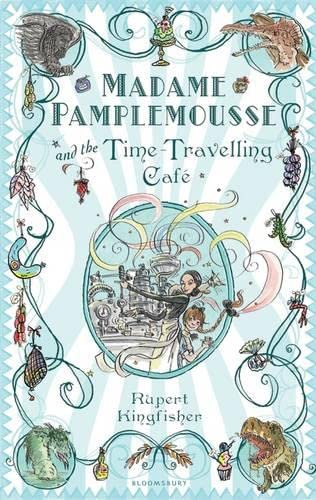 9781408800539: Madame Pamplemousse and the Time-travelling Cafe