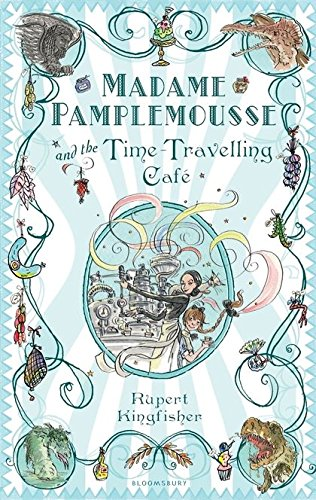 9781408800546: Madame Pamplemousse and the Time-travelling Cafe