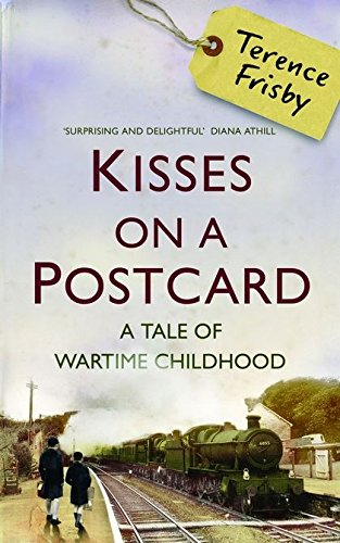 9781408800584: Kisses on a Postcard: A Tale of Wartime Childhood