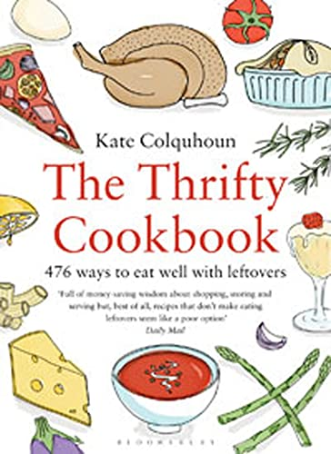 9781408800812: The Thrifty Cookbook: 476 Ways to Eat Well with Leftovers
