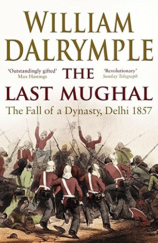 9781408800928: The Last Mughal: The Fall of Delhi, 1857