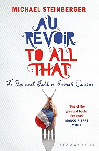 9781408801369: Au Revoir to All That: The Rise and Fall of French Cuisine