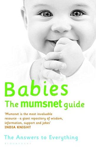 Babies: The Mumsnet Guide: A Million Mums' Trade Secrets: Mumsnet