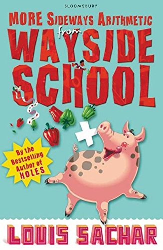 More Sideways Arithmetic from Wayside School: More Than 50 Brainteasing Maths Puzzles: Louis Sachar