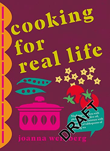 9781408801802: Cooking for Real Life: More Than 180 Recipes for Whatever Life Throws at You