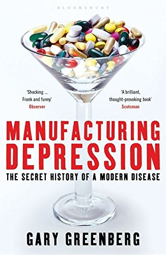 9781408801901: Manufacturing Depression: The Secret History of a Modern Disease