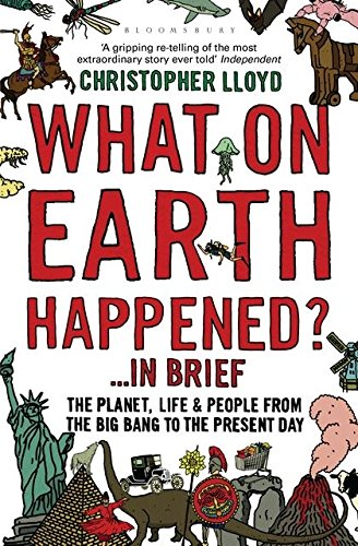 9781408802168: What on Earth Happened?... in Brief: The Planet, Life and People from the Big Bang to the Present Day
