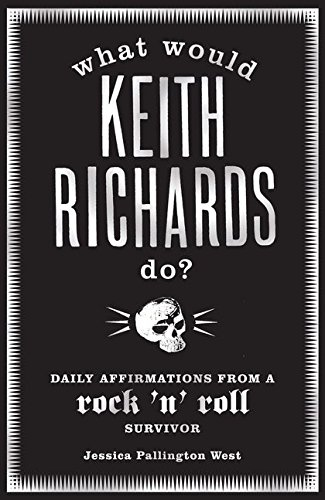 9781408802274: What Would Keith Richards Do?: Daily Affirmations with a Rock and Roll Survivor