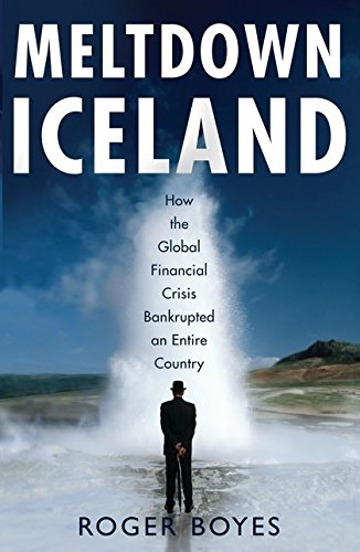 9781408802335: Meltdown Iceland: How the Global Financial Crisis Bankupted an Entire Country