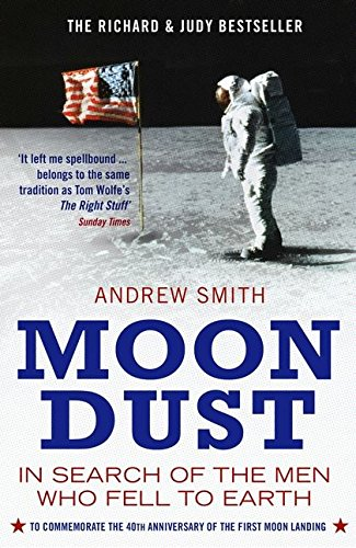 Moondust: In Search of the Men Who Fell to Earth (1408802384) by Smith, Andrew
