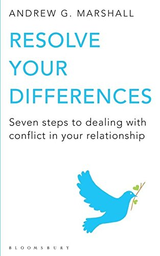 Resolve Your Differences: Seven Steps to Coping with Conflict in Your Relationship: Marshall, ...