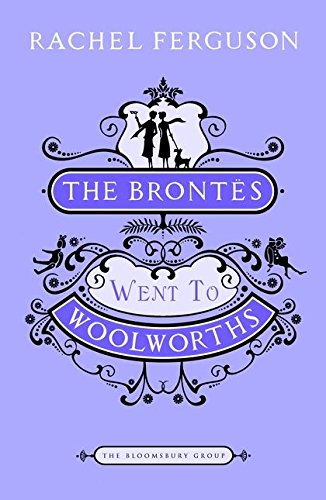 "9781408802939: The Brontes Went to ""Woolworths"" (The Bloomsbury Group)"