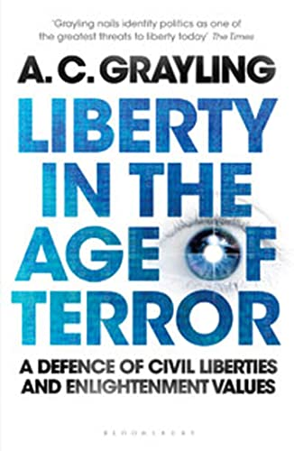 9781408803073: Liberty in the Age of Terror: A Defence of Civil Liberties and Enlightenment Values