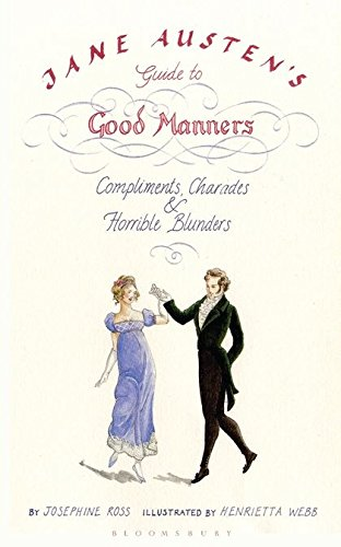9781408803813: Jane Austen's Guide to Good Manners: Compliments, Charades and Horrible Blunders