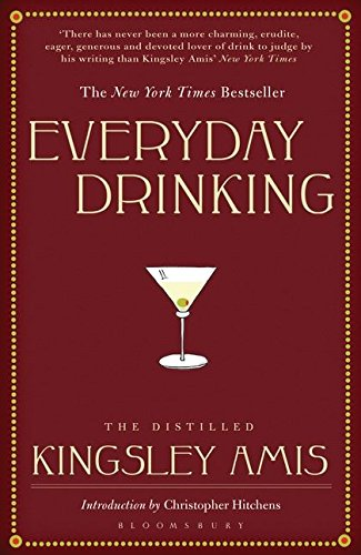 9781408803837: Everyday Drinking: The Distilled Kingsley Amis