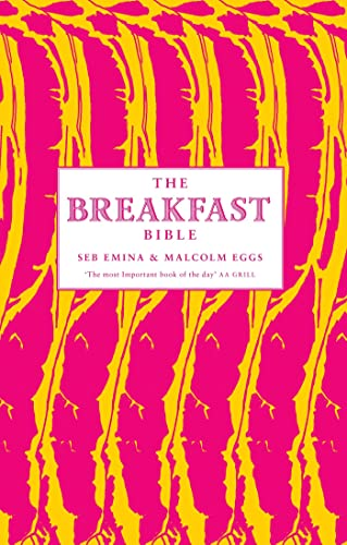 The Breakfast Bible: Emina, Seb; Eggs, Malcolm