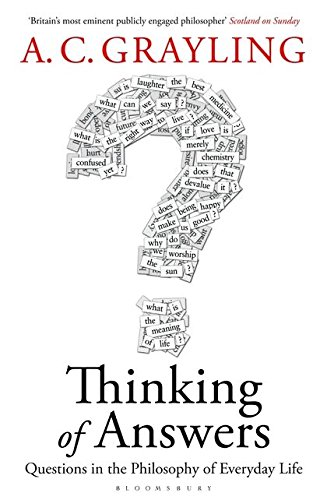 9781408805985: Thinking of Answers: Questions in the Philosophy of Everyday Life