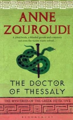 9781408806036: The Doctor of Thessaly (The Mysteries of the Greek Detective)