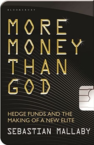9781408807347: More Money Than God: Hedge Funds and the Making of the New Elite
