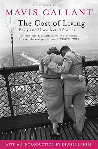 The Cost of Living: Early and Uncollected Stories: Gallant, Mavis