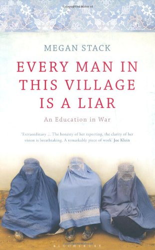 9781408808795: Every Man in This Village is a Liar: An Education in War