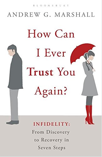 9781408809464: How Can I Ever Trust You Again?: Infidelity: From Discovery to Recovery in Seven Steps