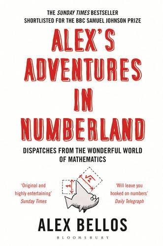 9781408809594: Alex's Adventures in Numberland: Dispatches from the Wonderful World of Mathematics