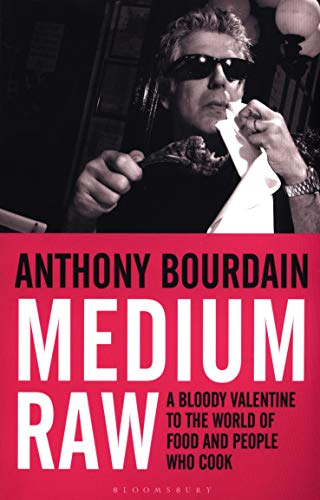 9781408809747: Medium Raw: A Bloody Valentine to the World of Food and the People Who Cook