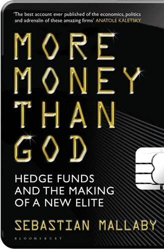9781408809754: More Money Than God: Hedge Funds and the Making of the New Elite