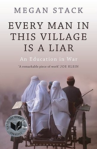 9781408810002: Every Man in This Village Is a Liar: An Education in War