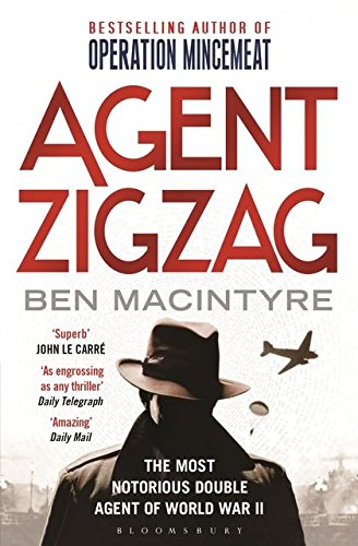 9781408811498: Agent Zigzag: The True Wartime Story of Eddie Chapman: The Most Notorious Double Agent of World War II