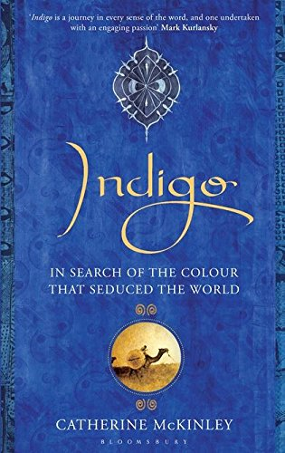 9781408812204: Indigo: In Search of the Colour That Seduced the World