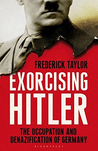 9781408812389: Exorcising Hitler: The Occupation and Denazification of Germany