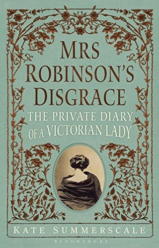 9781408812419: Mrs Robinson's Disgrace: The Private Diary of a Victorian Lady