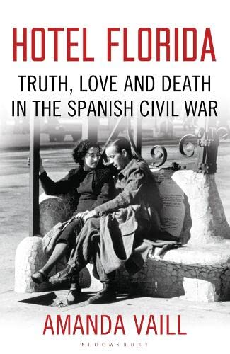 9781408813775: Hotel Florida: Truth, Love and Death in the Spanish Civil War