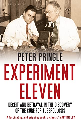 9781408814017: Experiment Eleven: Deceit and Betrayal in the Discovery of the Cure for Tuberculosis