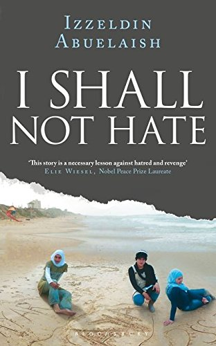 9781408814147: I Shall Not Hate: A Gaza Doctor's Journey on the Road to Peace and Human Dignity