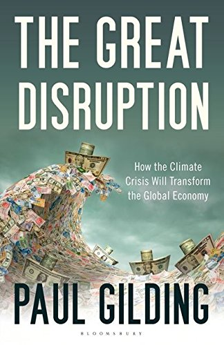 9781408815410: The Great Disruption: How the Climate Crisis Will Transform the Global Economy